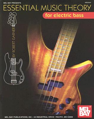 Essential Music Theory for Electric Bass By Garner, Robert